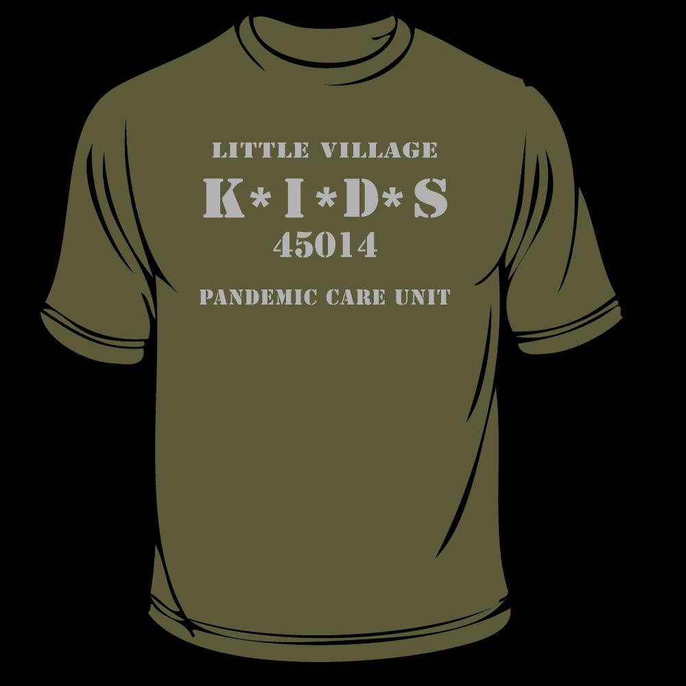 Pandemic Care Unit T-Shirt Front   Little Village Kids Family Care Center